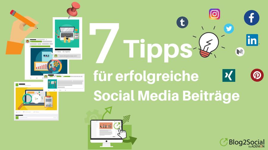7 Tipps für erfolgreiche Social Media Beiträge